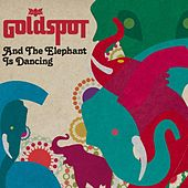Play & Download And The Elephant Is Dancing by Goldspot | Napster