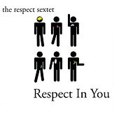 Play & Download Respect In You by Respect Sextet | Napster
