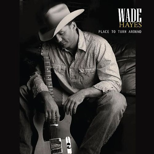 Play & Download Place To Turn Around by Wade Hayes | Napster