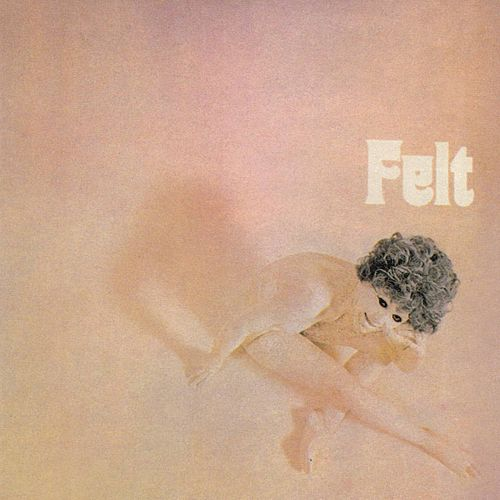 Play & Download Felt by Felt | Napster