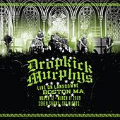 Live On Lansdowne, Boston MA [Deluxe Version] by Dropkick Murphys