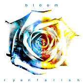 Play & Download Bloom by Ryan Farish | Napster