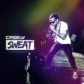 Play & Download Sweat (feat. Machel Montano) by Casely | Napster