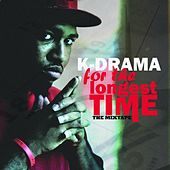 Play & Download For the Longest Time by k-Drama | Napster