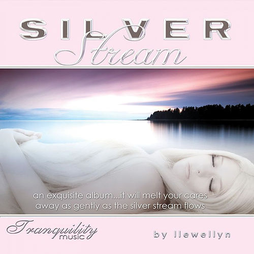 Play & Download Silver Stream by Llewellyn | Napster