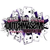 Crush Your System (Deluxe Edition) by Dutchmassive