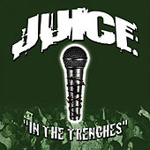 In The Trenches / For My Writers by Juice (Rap)
