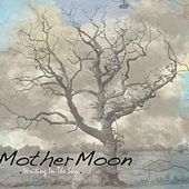 Play & Download Writing In The Sky by MotherMoon | Napster