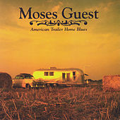 Play & Download American Trailer Home Blues by Moses Guest | Napster