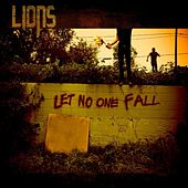 Let No One Fall by Lions