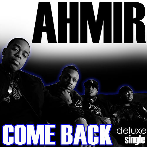 Play & Download Come Back - Single by Ahmir | Napster
