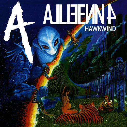 Play & Download Alien 4 by Hawkwind | Napster