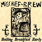 Play & Download Boiling Breakfast Early: A Demo Collection by Mischief Brew | Napster