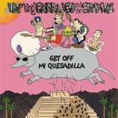 Play & Download Get Off Mi Quesadilla by Joe