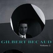 Play & Download Gilbert Bécaud Volume 2 by Gilbert Becaud | Napster