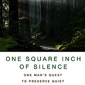 Play & Download One Square Inch of Silence - Companion Audio CD by Gordon Hempton | Napster