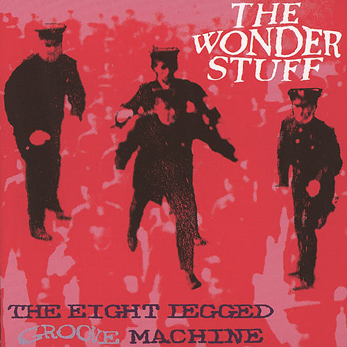 The Eight Legged Groove Machine by The Wonder Stuff