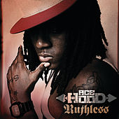 Play & Download Ruthless by Ace Hood | Napster