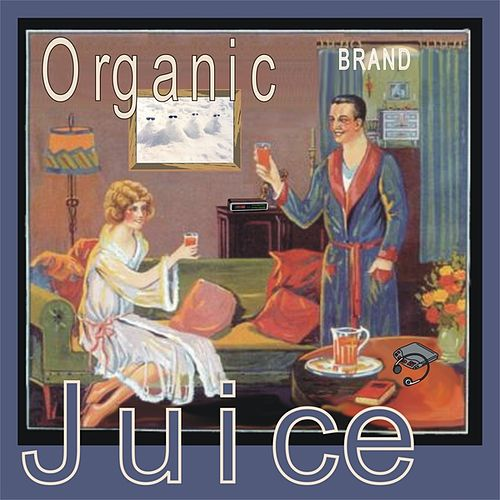 Play & Download Juice by Organic | Napster