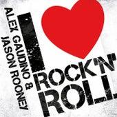 I Love Rock N' Roll by Alex Gaudino