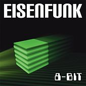 Play & Download 8-Bit by Eisenfunk | Napster