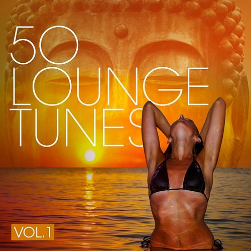 50 Lounge Tunes, Vol. 1 by Various Artists