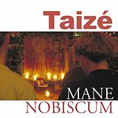 Play & Download Mane nobiscum by Taizé | Napster