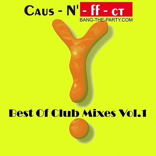 Play & Download Caus-N-ff-ct (Best of Club Mixes Vol. 01) by Various Artists | Napster