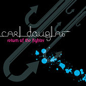 Play & Download Return Of The Fighter by Carl Douglas | Napster