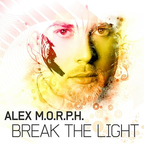Break the Light (from VANDIT Digital) by Alex M.O.R.P.H.