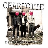 Play & Download Bäume ausreissen by Charlotte | Napster