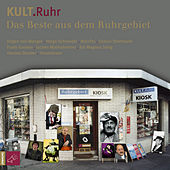 Play & Download KULT.Ruhr by Various Artists | Napster