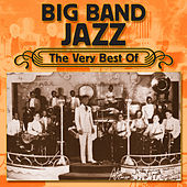 Play & Download Big Band Jazz - The Very Best Of by Various Artists | Napster
