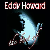 Play & Download The Best Of by Eddy Howard | Napster