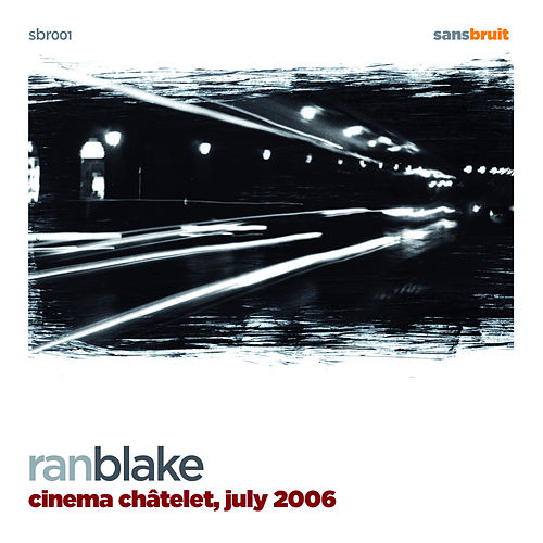 Play & Download Cinema Chatelet, July 2006 by Ran Blake | Napster