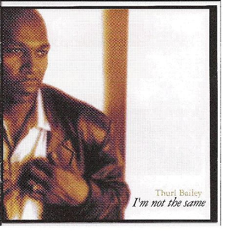 I'm Not The Same by Thurl Bailey