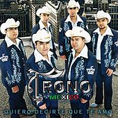 Play & Download Quiero Decirte Que Te Amo by El Trono de Mexico | Napster