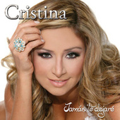 Play & Download Jamás Te Dejaré by Cristina | Napster