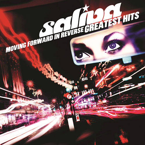 Moving Forward In Reverse: Greatest Hits by Saliva