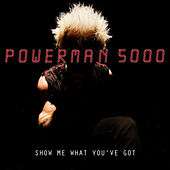 Play & Download Show Me What You've Got by Powerman 5000 | Napster