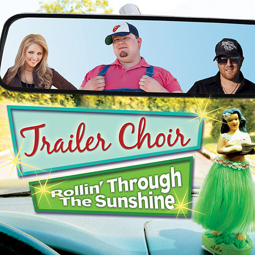 Play & Download Rollin' Through The Sunshine by Trailer Choir | Napster