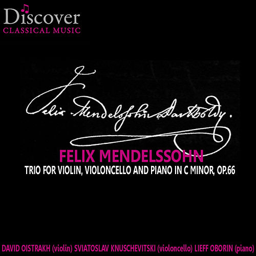 Mendelssohn: Trio for Violin, Violoncello and Piano in C Minor by David Oistrakh