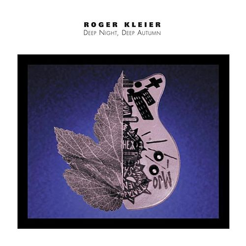 Play & Download Deep Night, Deep Autumn by Roger Kleier | Napster