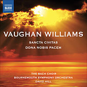 Play & Download Vaughan Williams: Dona Nobis Pacem - Sancta Civitas by David Hill | Napster