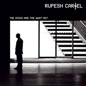Play & Download The Disco and the What Not by Rupesh Cartel | Napster