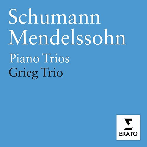 Play & Download Mendelssohn & Schumann - Piano Trios by Grieg Trio | Napster