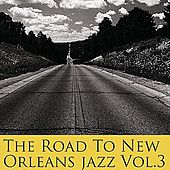 The Road To New Orleans Jazz Vol 3 by Various Artists