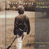 Play & Download Late Flower by Steve Topping | Napster