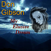Play & Download My Elusive Dream by Don Gibson | Napster