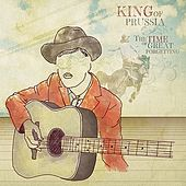 Play & Download A Time of Great Forgetting by King Of Prussia | Napster